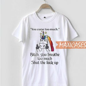 6ef6a265 ... Women Men And Youth Size S to 3XL. $10.99 – $13.50. Unicorn You Curse  Too Much T Shirt
