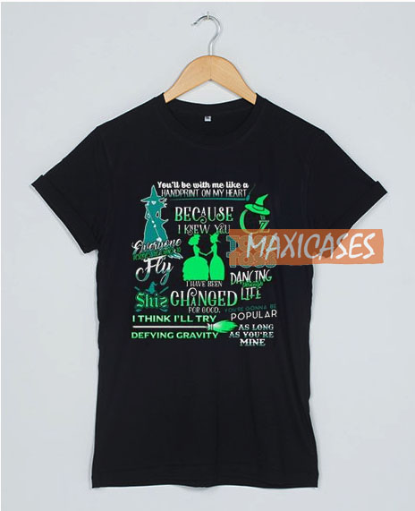 Wicked Musical Best Quotes T Shirt Women Men And Youth Size S to 3XL