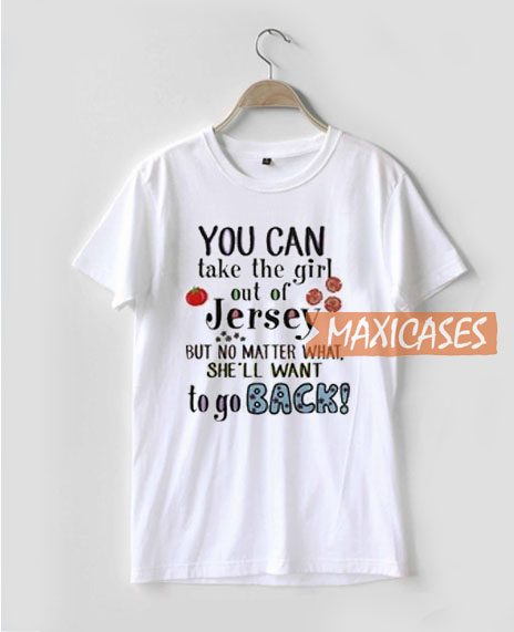 You Can Take The Girl T Shirt
