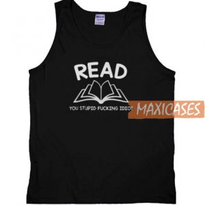 A Read You Stupid Tank Top