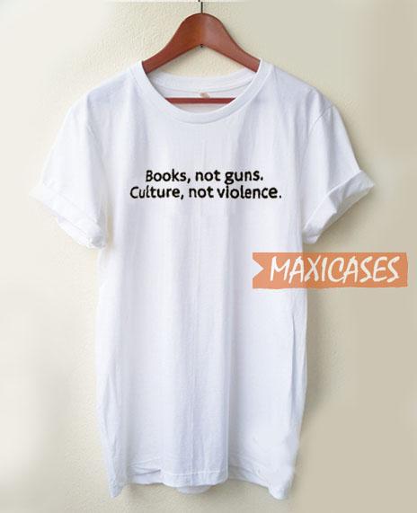 Books Not Guns T Shirt