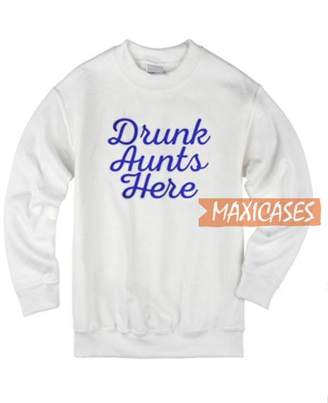 Drunk Auts Here Sweatshirt