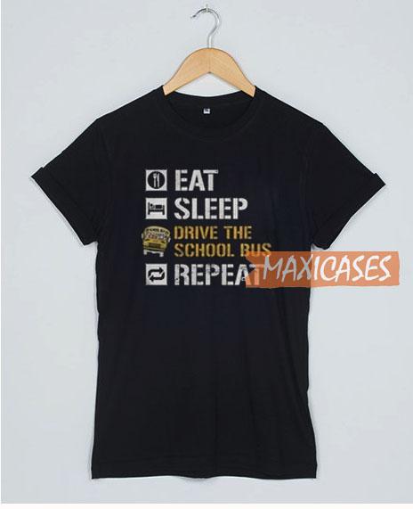 Eat Sleep Drive The School T Shirt