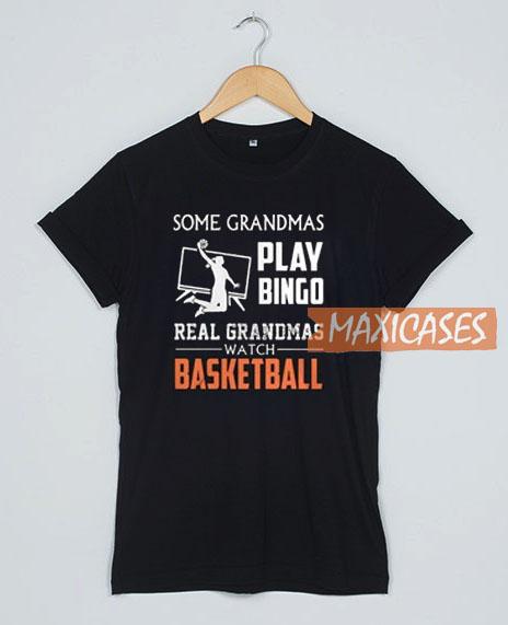 Some Grandmas T Shirt