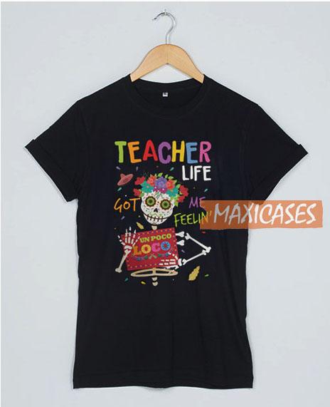 Teacher Life T Shirt