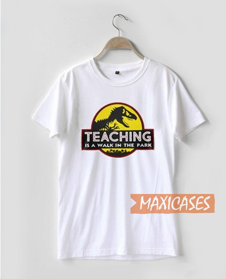 Teaching Is A Walk T Shirt