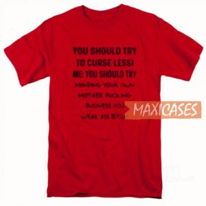 You Should Try T Shirt