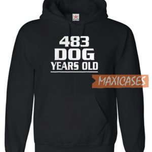 483 Dog Years Old Hoodie