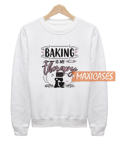 Baking Is My Therapy Sweatshirt