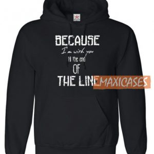 Because I'm With You Hoodie