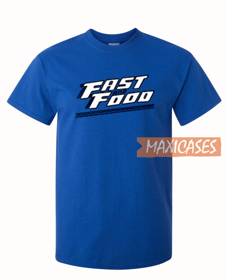 Fast And Food T Shirt