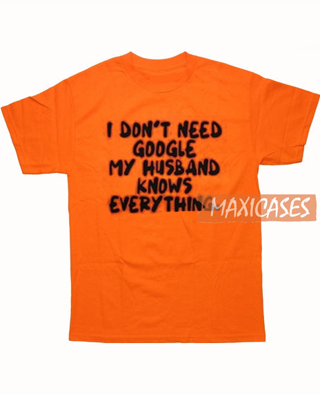 c90861a04d11 I Don't Need Google T Shirt Women Men And Youth Size S to 3XL