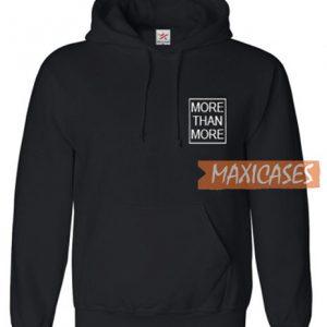 More Than More Hoodie