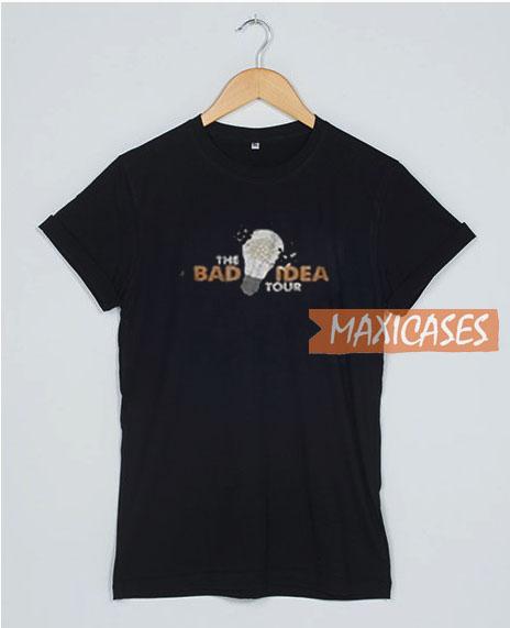 The Bad Idea Tour T Shirt