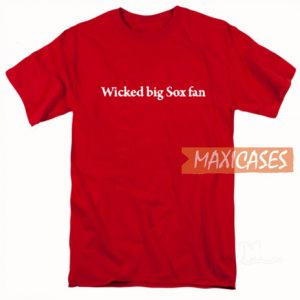 Wicked Big Red Sox Fan T Shirt