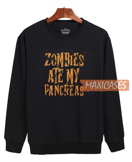Zombies Ate My Pancreas Sweatshirt