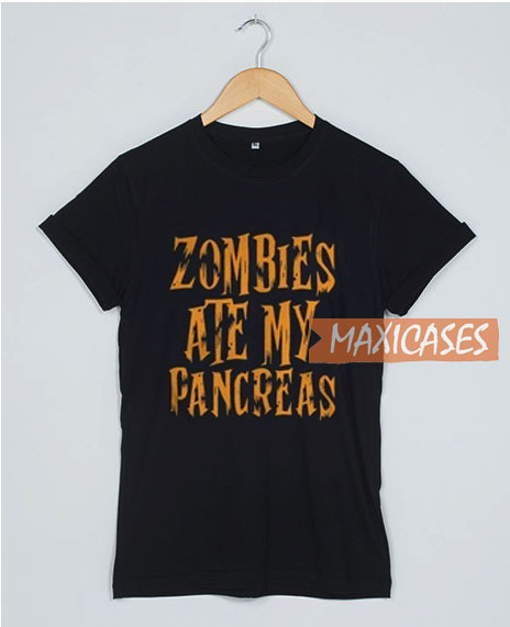 Zombies Ate My Pancreas T Shirt