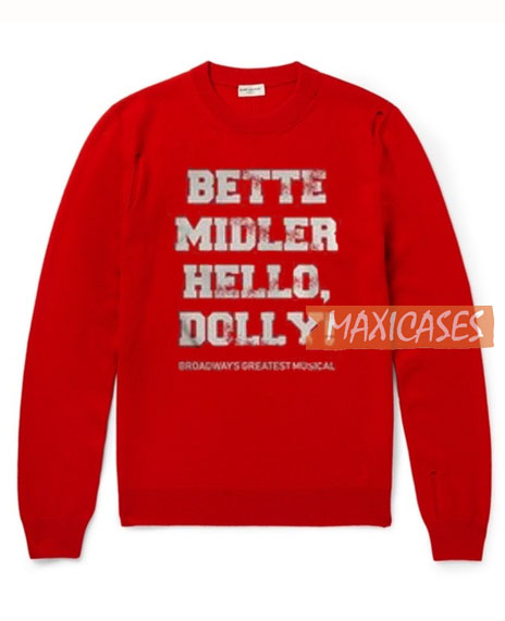 Bette Midler Hello Dolly Sweatshirt