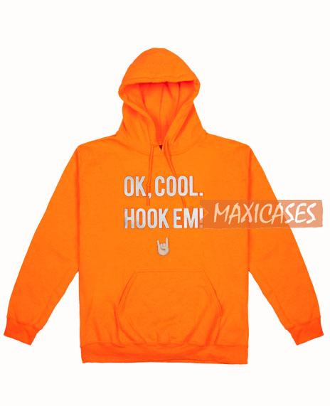 Ok Cool Hook Em Hoodie