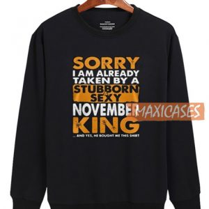 Sorry I Am Already Sweatshirt
