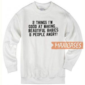2 Things I'm Good Sweatshirt