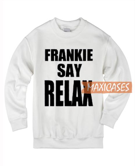 Frankie Say Relax Sweatshirt