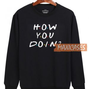 How You Doin Sweatshirt