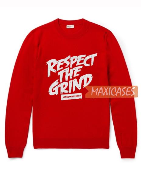 Respect The Grind Sweatshirt