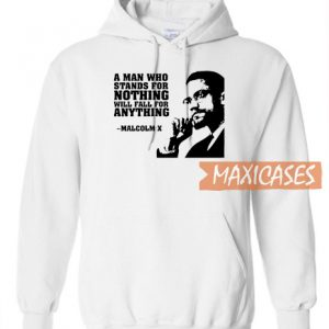 A Man Who Stands For Nothing Hoodie