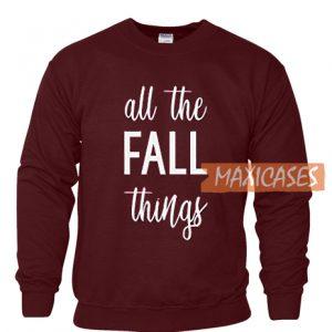 All The Fall Things Sweatshirt