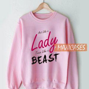 Aot Like A Lady Sweatshirt