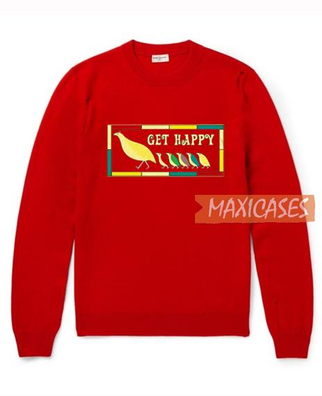 Get Happy Sweatshirt