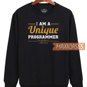 I Am A Unique Programmer Sweatshirt