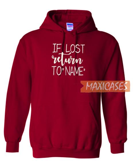 If Lost Please Return Hoodie