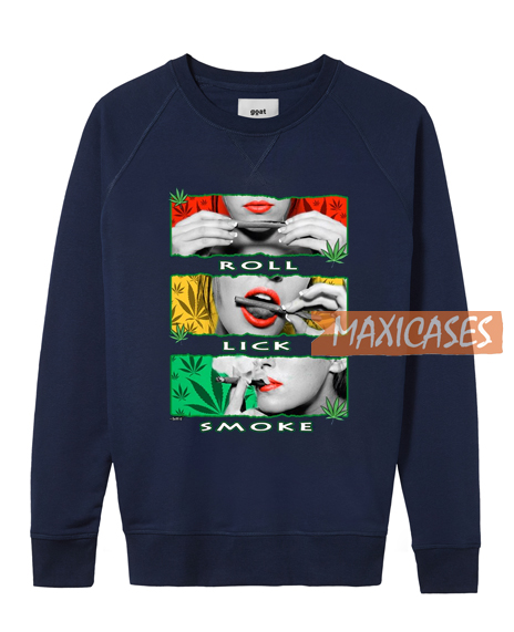 Marijuana Girl Roll Lick Smoke Sweatshirt
