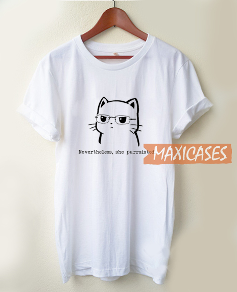 Nevertheless Ahe Purrsisted T Shirt