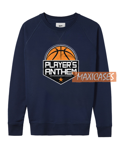 Players Anthem Sweatshirt