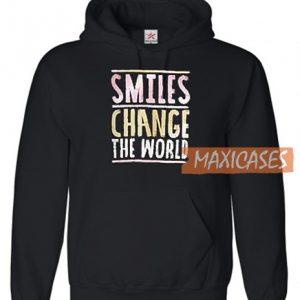 Smiles Change The World Hoodie