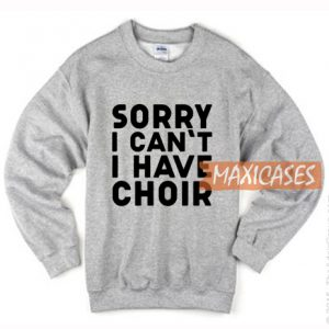Sorry I Can't I Have Sweatshirt