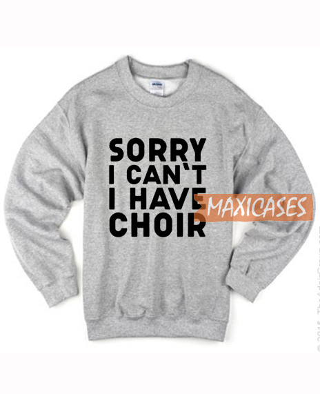 Sorry I Can't I Have Sweatshirt