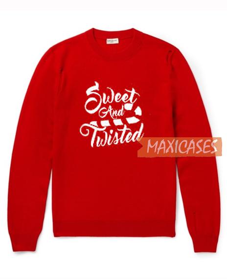 Sweet And Twisted SweatshirtSweet And Twisted Sweatshirt