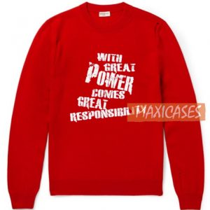 With Great Power CWith Great Power Comes Sweatshirt
