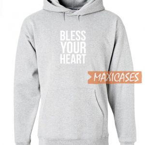Bless Your Heart Hoodie