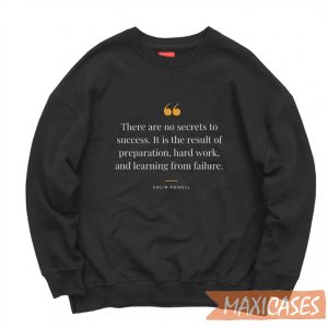 Colin Powell Quote Sweatshirt Unisex Adult