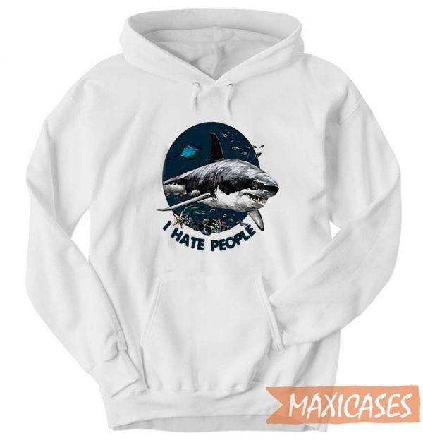 Shark I Hate People Hoodie