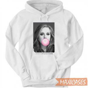 Adele Life Aint Nothing Hoodie