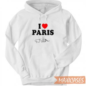 I Love Paris Hilton Hoodie
