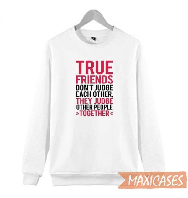 True Friends Sweatshirt