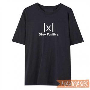 Math Stay Positive T-shirt