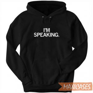 I Am Speaking Hoodie